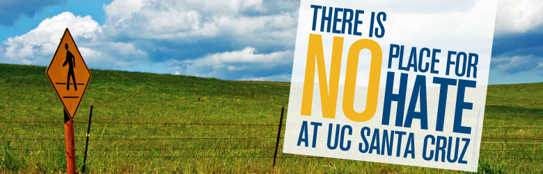 There is no place for hate at UCSC.