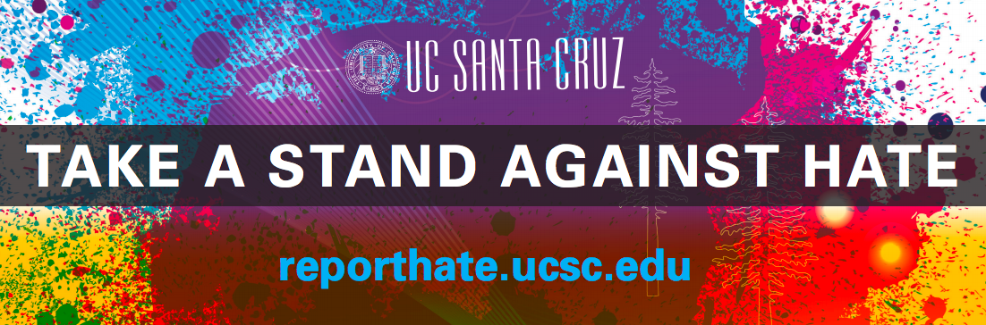 Take a stand against hate - reporthate.ucsc.edu